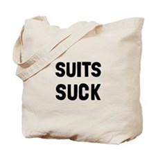 Suits Suck Tote Bag
