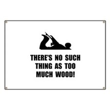 Too Much Wood Banner