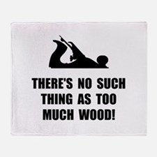 Too Much Wood Throw Blanket
