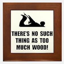 Too Much Wood Framed Tile