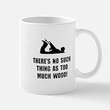 Too Much Wood Mugs