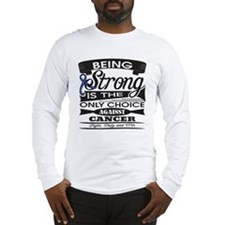 Rectal Cancer Strong Long Sleeve T-Shirt