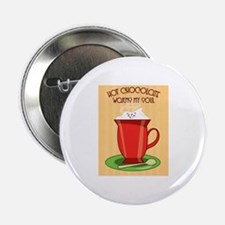 """Hot Chocolate Warms My Soul 2.25"""" Button"""