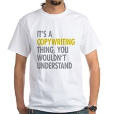 Its A Copywriting Thing Shirt