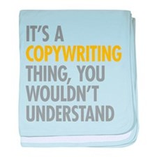 Its A Copywriting Thing baby blanket