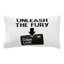 Unleash the Fury Caps Lock Pillow Case