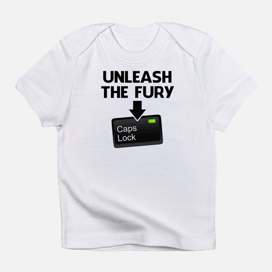 Unleash the Fury Caps Lock Infant T-Shirt