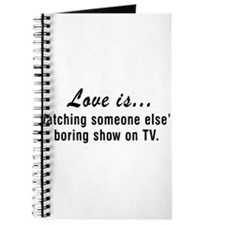 Love is...Watching someone else's boring show on T