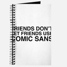 Friends don't let comic sans Journal