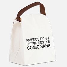 Friends don't let comic sans Canvas Lunch Bag
