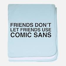 Friends don't let comic sans baby blanket
