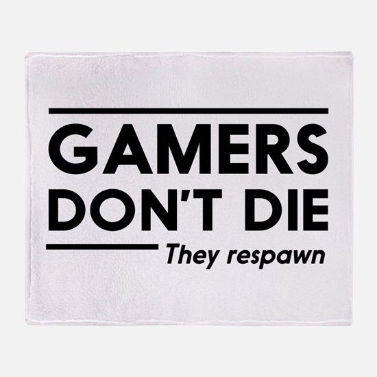 Gamers don't die, they respawn Throw Blanket