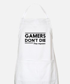Gamers don't die, they respawn Apron