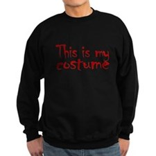 This Is My Halloween Costume (red font) Sweatshirt