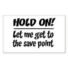 Hold on! save point Decal