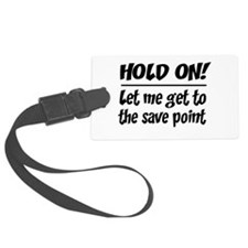 Hold on! save point Luggage Tag