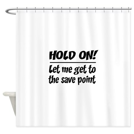 Hold on save point shower curtain by geeksgeek for Shower curtain savers
