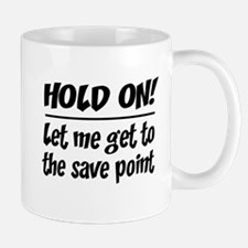 Hold on! save point Mugs