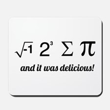 I ate some pie math Mousepad