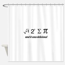 I ate some pie math Shower Curtain