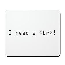 I need an html break Mousepad