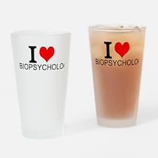 I Love Biopsychology Drinking Glass