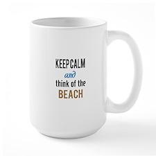 Keep Calm and Think of the Beach Mugs
