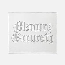 Manure Occureth Throw Blanket