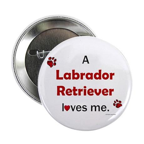 """Labrador Retriever Loves Me 2.25"""" Button (10 pack)"""