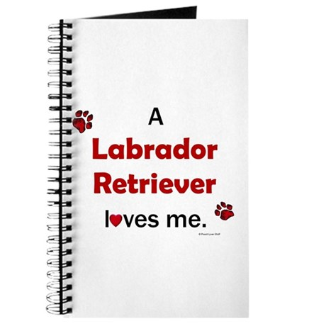 Labrador Retriever Loves Me Journal