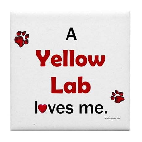 Yellow Lab Loves Me Tile Coaster