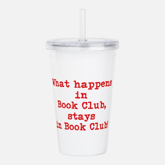 What happens in Book Club... Acrylic Double-wall T