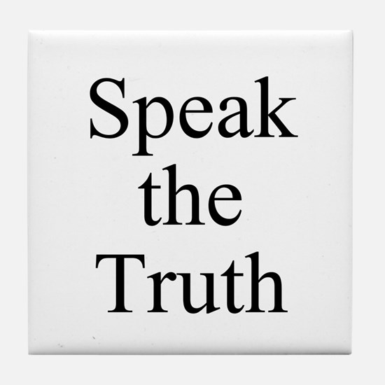 Speak the Truth Tile Coaster