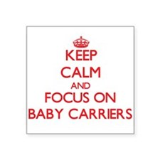 Keep Calm and focus on Baby Carriers Sticker