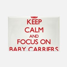 Keep Calm and focus on Baby Carriers Magnets