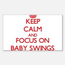 Keep Calm and focus on Baby Swings Decal