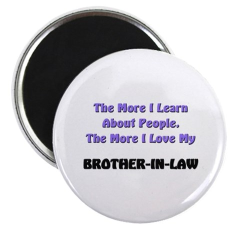 more I learn about people, more I love my BROTHER-