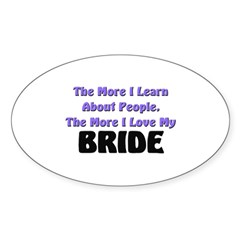 more I learn about people, more I love my BRIDE St