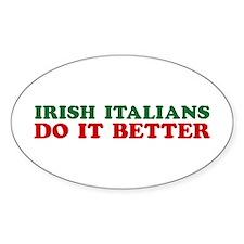 Irish Italians Do It Better Oval Decal