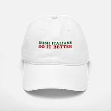 Irish Italians Do It Better Baseball Baseball Cap