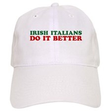 Irish Italians Do It Better Baseball Cap