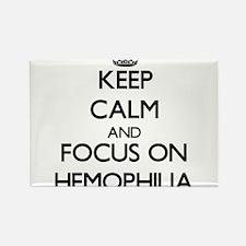 Keep Calm and focus on Hemophilia Magnets