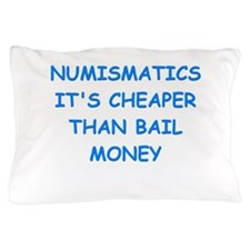 numismatist Pillow Case