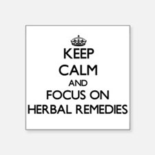 Keep Calm and focus on Herbal Remedies Sticker