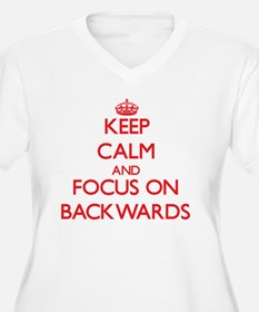 Keep Calm and focus on Backwards Plus Size T-Shirt