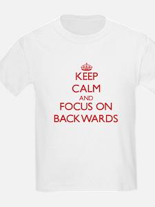 Keep Calm and focus on Backwards T-Shirt