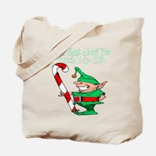 Touch My Elf Tote Bag