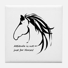 Attitude in not just for Horses Fun quote Tile Coa