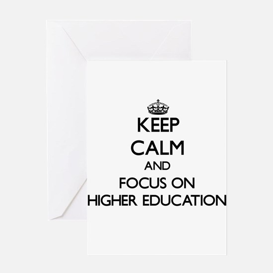 Keep Calm and focus on Higher Education Greeting C