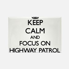 Keep Calm and focus on Highway Patrol Magnets